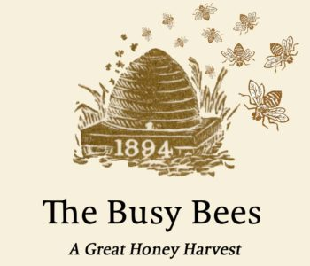 The Busy Bees: A Great Honey Harvest